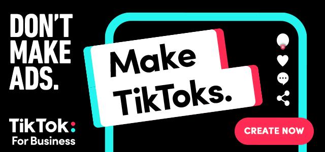 Sur TikTok ne faites pas de publicité, faites des TikToks.